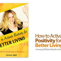 1410683883_how-to-activate-positivity-for-better-living